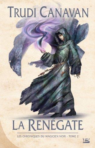 La Renégate: Les Chroniques du magicien noir