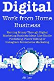 #6: Digital Work from Home Business: Earning Money Through Digital Marketing Business Ideas Like Kindle Publishing, Fiverr Selling or Instagram Ecommerce Marketing