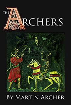 The Archers: A Great Saga Begins in the Medieval England by [Archer, Martin]