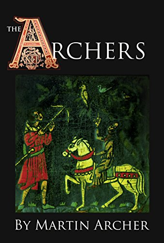 Saga Begins in the Medieval England (The Company of Archers Book 1) (English Edition) ()