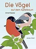 Die Vögel auf dem Apfelbaum - Anne Crausaz