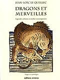 Dragons et merveilles : Voyage en mythologies