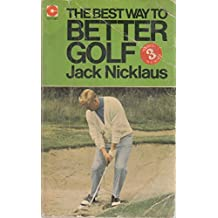 The Best Way to Better Golf: No. 3 (Coronet Books)