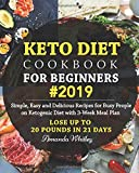 Keto Diet Cookbook For Beginners #2019: Simple, Easy and Delicious Recipes for Busy