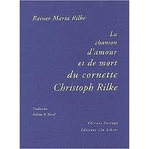 La chanson d'amour et de mort du cornette Christoph Rilke