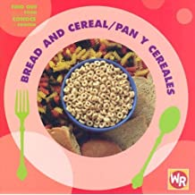 Bread and Cereal/Pan y Cereales (Find Out about Food/Conoce La Comida) (Spanish Edition) by Tea Benduhn (2007-07-01)