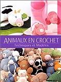 Animaux en crochet : Techniques et modèles
