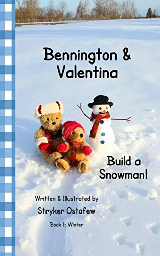 Bennington and Valentina Build a Snowman (Bennington and Valentina: The Four Seasons Book 1) (English Edition)