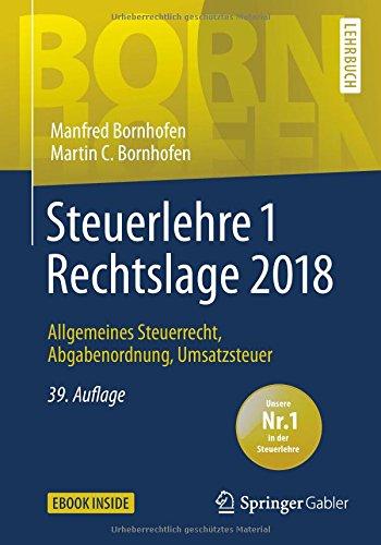 Steuerlehre 1 Rechtslage 2018: Allgemeines Steuerrecht, Abgabenordnung, Umsatzsteuer (Bornhofen Steuerlehre 1 LB)