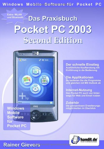 Das Praxisbuch 2003 Second Edition: Windows Mobile Software für Pocket PC Ipaq Mobile