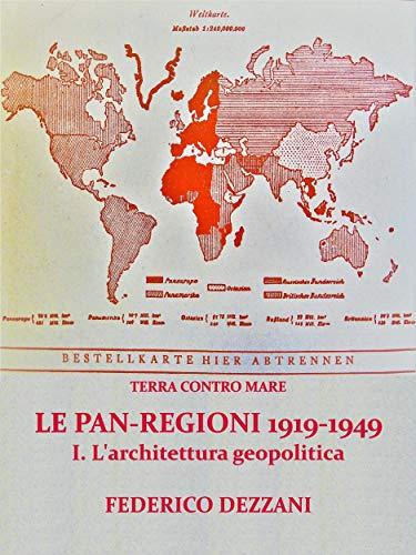 Terra contro Mare: Le Pan-regioni 1919-1949. I - Larchitettura ...