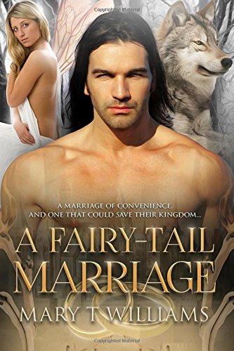 a-fairy-tail-marriage-a-paranormal-marriage-of-convenience-romance-by-mary-t-williams-2016-02-17