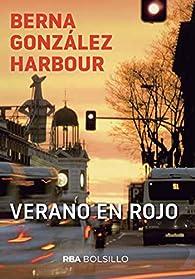 Verano en rojo par Berna González Harbour