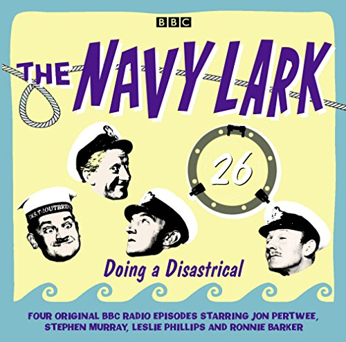 The Navy Lark Volume 26: Doing A Disastrical - 26 Classic Cast