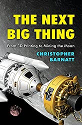 The Next Big Thing: From 3D Printing to Mining the Moon