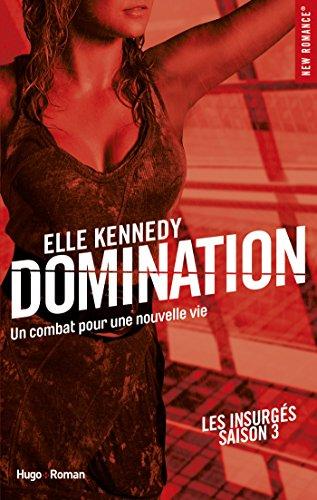 Domination Les insurgés Saison 3 par [Kennedy, Elle]