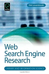 Web Search Engine Research (Library and Information Scienc) (Library & Information Science) (Library and Information Science Series)