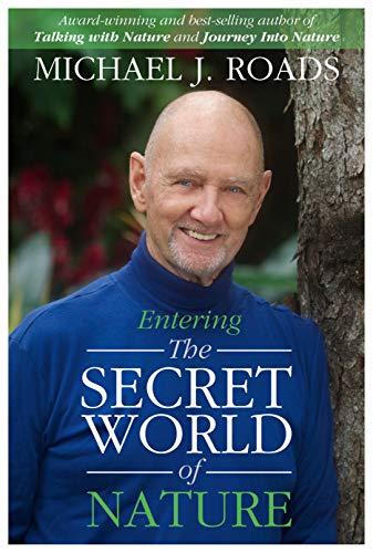 Entering the Secret World of Nature (English Edition)