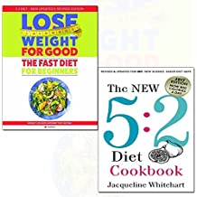 new 5:2 diet cookbook and how to lose weight for good: fast diet for beginners 2 books collection set - weight loss with intermittent fasting, 2017 edition now 800 calories a day