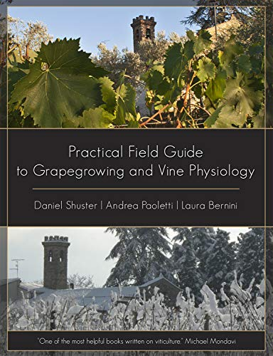 Practical Field Guide to Grapegrowing and Vine Physiology (English Edition)