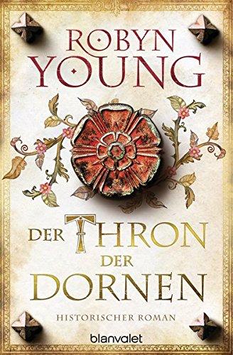 Der Thron der Dornen: Historischer Roman (Jack Wynter, Band (Krone Dornen Von)