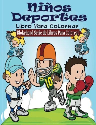 Ninos Deportes Libro para Colorear (Blokehead  Serie de Libros Para Colorear) por El Blokehead