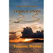 Complications: The Evolution Trilogy: Volume 2 by Vanessa Wester (2012-11-19)