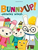 Bunny Up: Growing Wings: Volume 1 best price on Amazon @ Rs. 732
