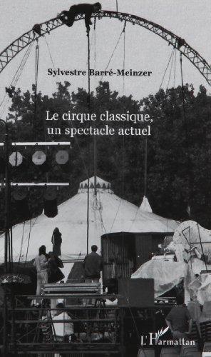 Le cirque classique, un spectacle actuel par Sylvestre Barré- Meinzer