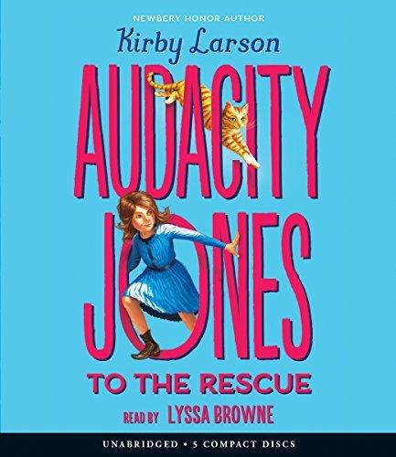 Audacity Jones to the Rescue (Audacity Jones #1) by Kirby Larson (2016-01-26)