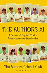 The Authors XI: A Season of English Cricket from Hackney to Hambledon (Wisden)