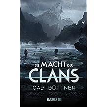 Die Macht der Clans: Band III