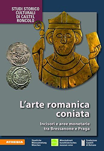 L'arte romanica coniata. Incisori e aree monetarie tra Bressanone e Praga. Ediz. illustrata par Alexandra Hylla