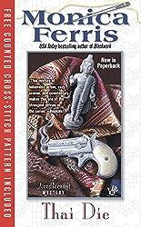 Thai Die: A Needlecraft Mystery by Monica Ferris (2009-12-01)