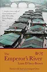 Emperor's River: Travels to the Heart of a Resurgent China