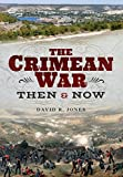 The Crimean War: Then and Now (Then & Now)
