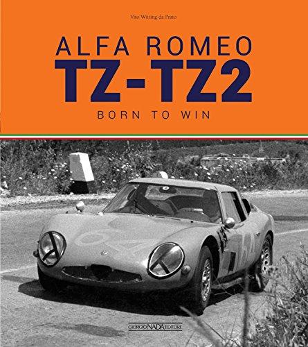 Alfa Romeo TZ-TZ2. Born to win. Ediz. illustrata