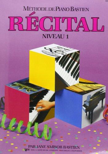 Bastien Jane Methode De Piano Bastien Recital Niveau 1 Pf Book French