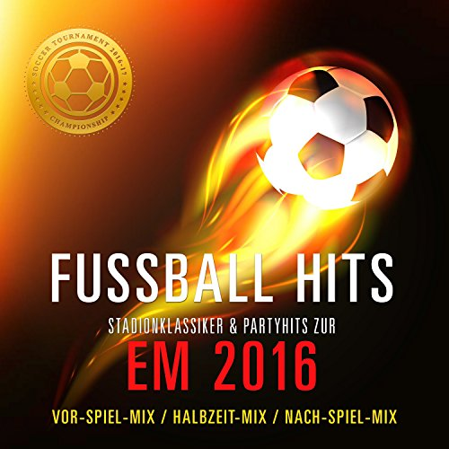 Various Artists-Fussballhits - Stadionklassiker & Partyhits zur EM 2016
