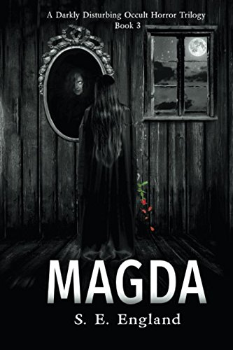 Magda: A Darkly Disturbing Occult Horror Trilogy - Book 3: Volume 3