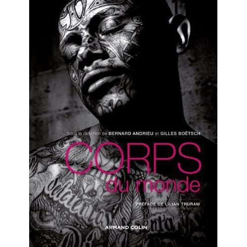 Corps du monde: Atlas des cultures corporelles de Bernard Andrieu (20 novembre 2013) Relié