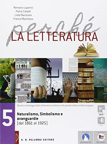 Perch la letteratura. Per le Scuole superiori. Con e-book. Con espansione online: 5