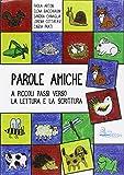 Scarica Libro Parole amiche A piccolo passi verso la lettura e la scrittura (PDF,EPUB,MOBI) Online Italiano Gratis