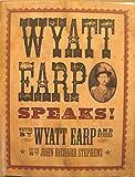 Wyatt Earp Speaks! by Wyatt Earp (2009-11-06)