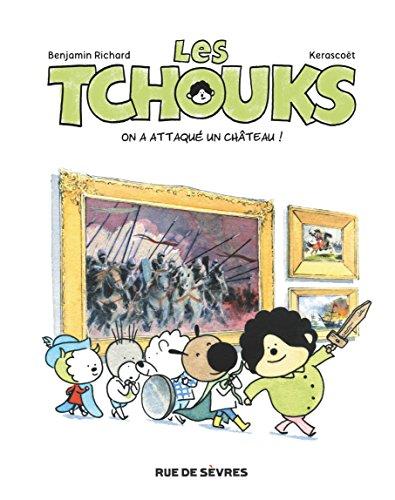 Les Tchouks, Tome 3 : On a attaqué un château !