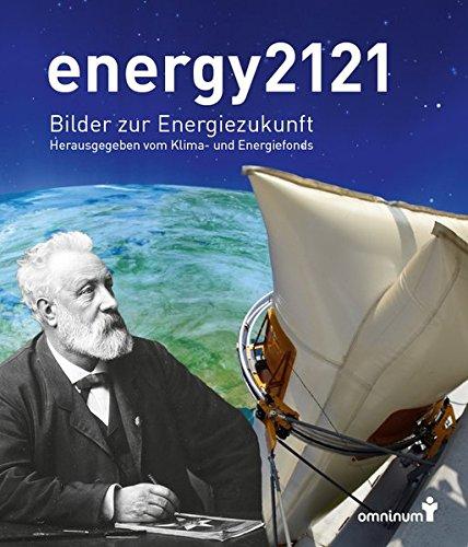 Preisvergleich Produktbild energy2121: Bilder zur Energiezukunft