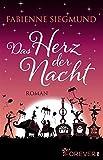 'Das Herz der Nacht: Roman' von Fabienne Siegmund