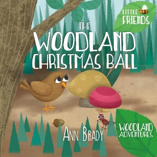 Book cover image for The Woodland Christmas Ball: (Little Friends: Woodland Adventures)
