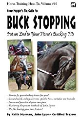 Crow Hopper's Big Guide to Buck Stopping: Put an End to Your Horse's Bucking Fits (Horse Training How-To) by Keith Hosman (2013-09-13)