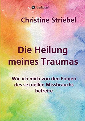 Die Heilung meines Traumas: Wie ich mich von den Folgen des sexuellen Missbrauchs befreite